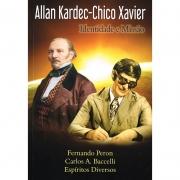 Allan Kardec - Chico Xavier: Identidade e Missão