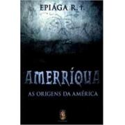 Amerriqua As Origens Da America