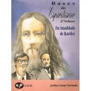 Bases do Espiritismo - 2º Vol - Da Atualidade de Kardec