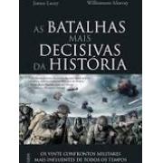 Batalhas Mais Decisivas Da História (As)