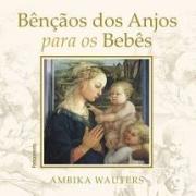 Bençãos dos Anjos para os Bebes