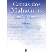 Cartas Dos Mahatmas Para A. P. Sinnett - Vol. I