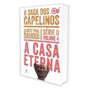 Casa Eterna (A) - A Saga Dos Capelinos - Série Ii - Volume 4