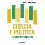Ciencia E Politica: Duas Vocacoes