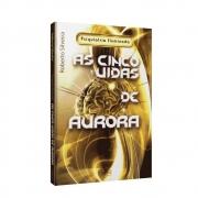 Cinco Vidas de Aurora (As)
