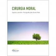Cirurgia Moral - Nova Edição