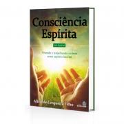 Consciência Espírita: Vivendo E Trabalhando No Bem Como Espírito Imortal