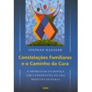 Constelacoes Familiares E O Caminho Da Cura