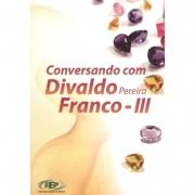 Conversando Com Divaldo Pereira Franco - Iii