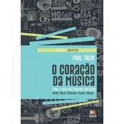 Coração Da Música, O - Vida E Obra Dos Grandes Mestres