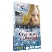 Crucificação e Liberdade
