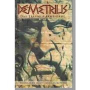 Demetrius - das Trevas à Santidade