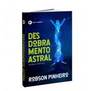 Desdobramento Astral - Teoria e Prática