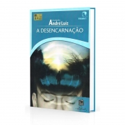 Desencarnação (A) - Estudando André Luiz - Volume 1