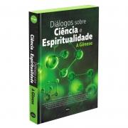 Diálogos Sobre Ciência E Espiritualidade - A Gênese