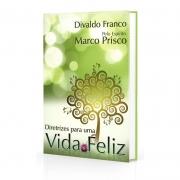 Diretrizes Para Uma Vida Feliz - Divaldo Pereira Franco