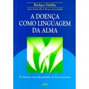Doenca Como Linguagem Da Alma (A)