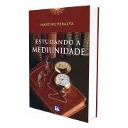 Estudando A Mediunidade - Coleção Martins Peralva