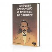 Eurípedes Barsanulfo O Apóstolo Da Caridade