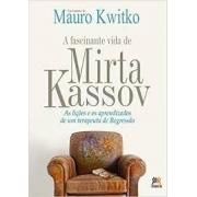 Fascinante Vida De Mirta Kassov: As Lições E Os Aprendizados De Um Terapeuta De Regressão, A