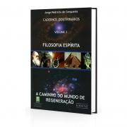 Filosofia Espírita - Cadernos Doutrinários Vol.2 - Caminho do Mundo de Regeneração (A)