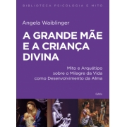 Grande Mae E A Crianca Divina (A) - Nova Edicao