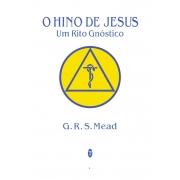 Hino de Jesus (O) - Um Rito Gnóstico