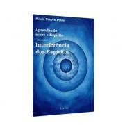 Interferência dos Espíritos - Aprendendo Sobre o Espírito - Vol. 4