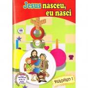 Jesus Nasceu, Eu Nasci - Berçario I