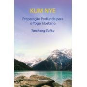 Kum Nye  Preparacao Profunda Para O Yoga Tibetana