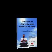 Liberte-se da Depressão Pelos Caminhos do Amor