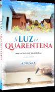 Luz da Quarentena (À) - Vol. 1