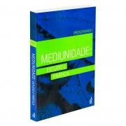 Mediunidade: Estudo e Prática - Programa I (Novo Projeto)
