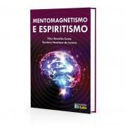 Mentomagnetismo e Espiritismo - Vol. 1