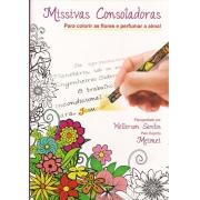 Missivas Consoladoras - Para Colorir as Flores e Perfumar a Alma