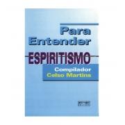 PARA ENTENDER ... ESPIRITISMO
