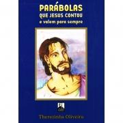 Parábolas Que Jesus Contou e Valem para Sempre