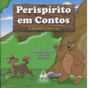 Perispírito em Contos - Raposa e a Mãe Ursa (A)