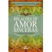 Relações De Amor Sinceras: 33 Dias De Reflexões.