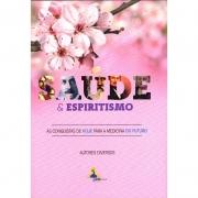 Saúde E Espiritismo - Vol. Ii