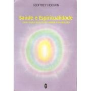 Saúde e Espiritualidade - Uma Visão Oculta da Saúde e da Doença