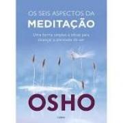 Seis Aspectos da Meditação (Os)