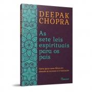 Sete Leis Espirituais Para os Pais (As)
