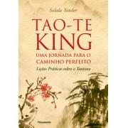 Tao-Te-King - Uma Jornada Para O Caminho Perfeito