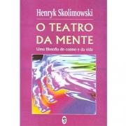 Teatro da Mente (O) - Uma Filosofia do Cosmo e da Vida