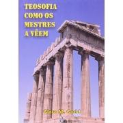 Teosofia Como os Mestres a Vêem