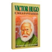 Victor Hugo e Seus Fantasmas