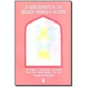 Visão Espiritual da Relação Homem e Mulher (A)
