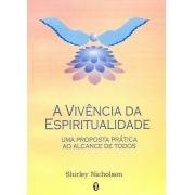 Vivência da Espiritualidade (A) - Uma Proposta Prática ao Alcance de Todos