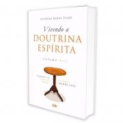 Vivendo a Doutrina Espírita - Vol. II